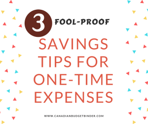 FOOL-PROOF SAVINGS TIPS FOR ONE TIME EXPENSES