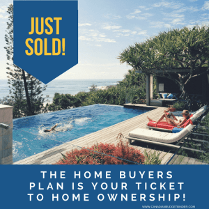 The Home Buyers Plan Is Your Ticket To Home Ownership