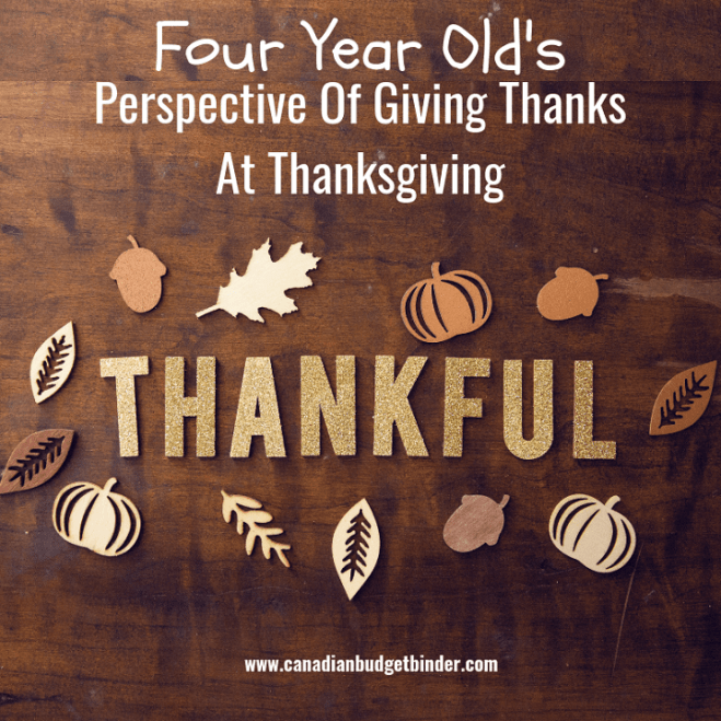 Four Year Old's Perspective of Giving Thanks at Thanksgiving