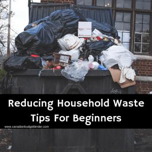 Reducing Household Waste Tips For Beginners
