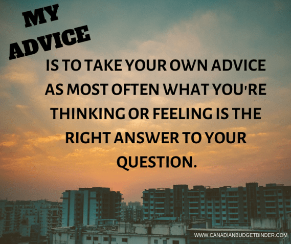 MY ADVICE IS TO TAKE YOUR OWN ADVICE QUOTE