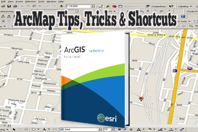 ArcMap Tips, Tricks and Shortcuts