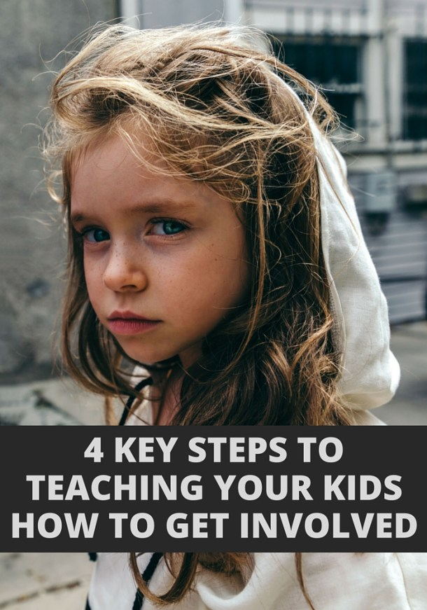 4 KEY STEPS TO TEACHING YOUR KIDS HOW TO GET INVOLVED