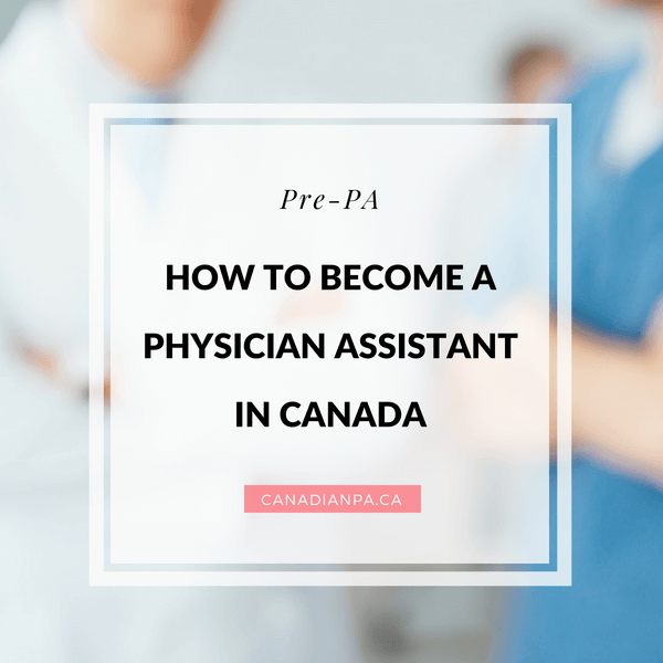 How to Become a Physician Assistant in Canada - The Canadian