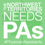 The Northwest Territories Needs PAs
