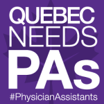 Quebec Needs PAs