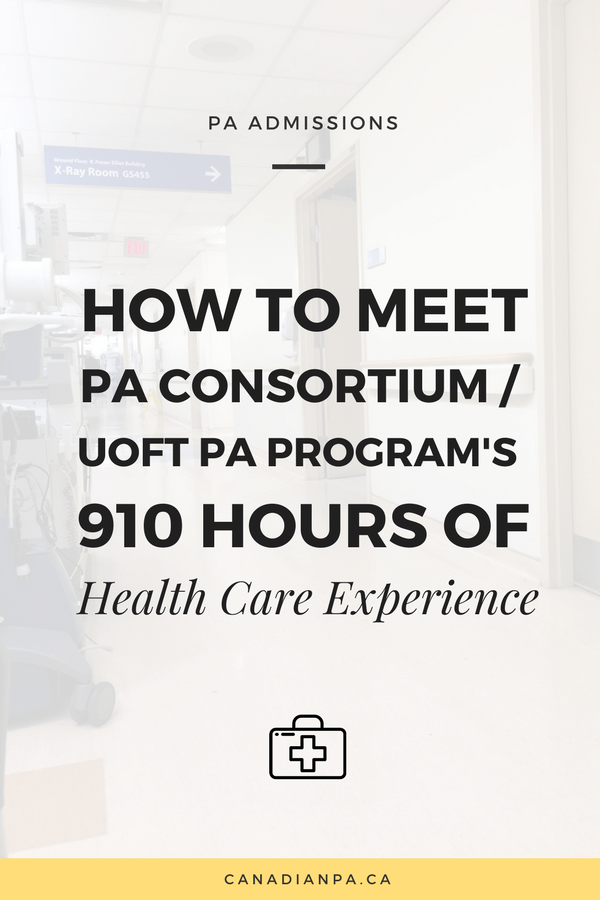 How to Meet University of Toronto's PA Program's 910 hours of Health Care Experience