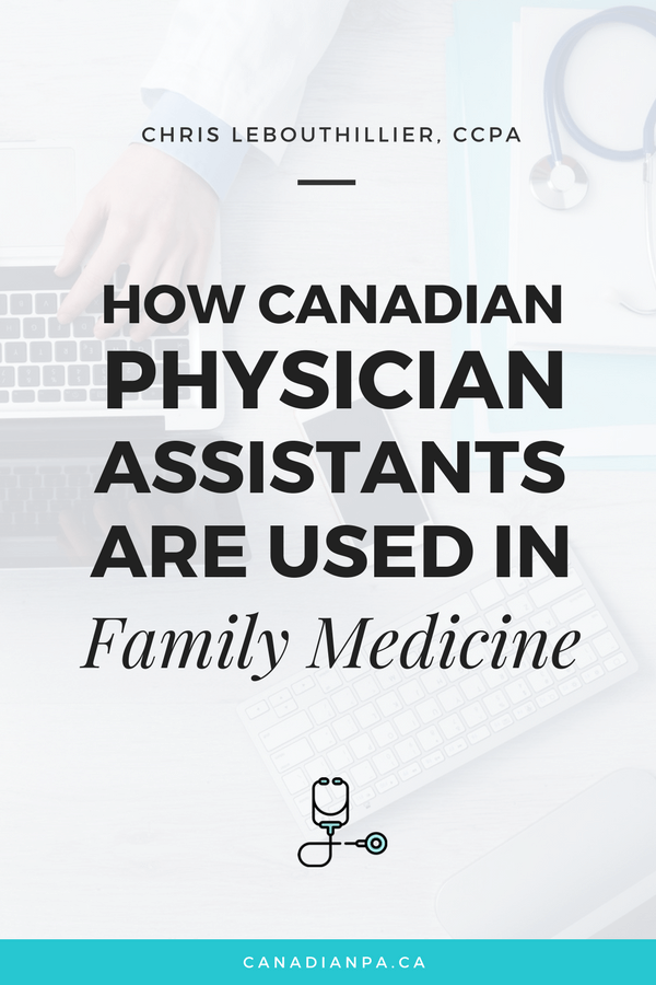 How Canadian Physician Assistants in Family Medicine Chris LeBouthillier