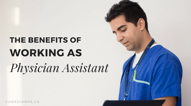 Benefits of Working as a Canadian Physician Assistant