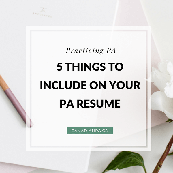 5 things to include on your pa resume the canadian pa blog
