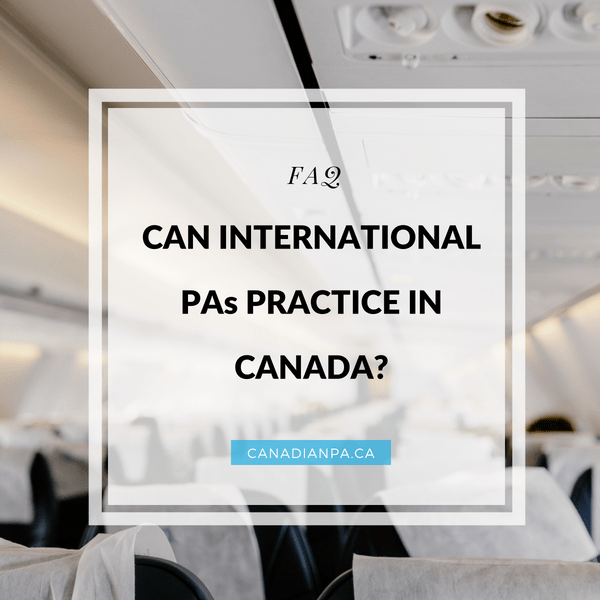 Can International PAs practice in Canada