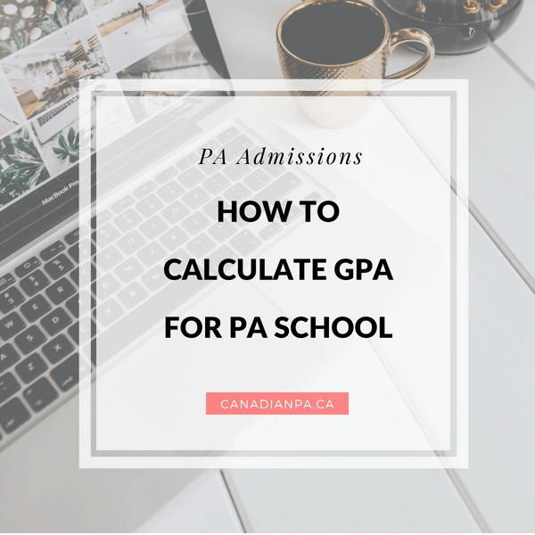 How to Calculate GPA for Physician Assistant School