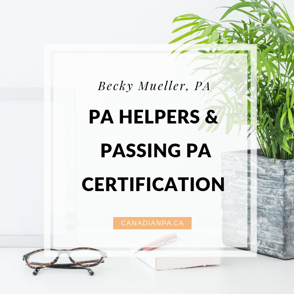 PA Helpers and Passing PA Certification