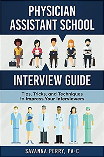 PA School Interview Guide by Savannah Perry