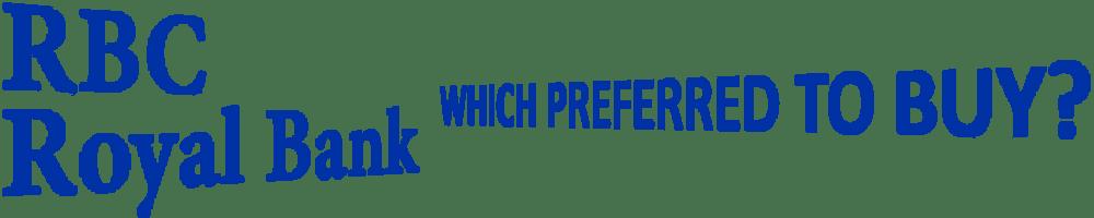 Which Royal Bank Preferred should I Buy - www.canadianpreferredshares.ca