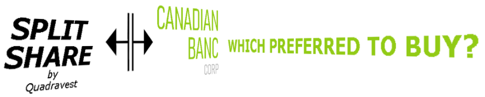 Which Canadian Banc Split Corp Preferred Should I Buy  https://canadianpreferredshares.ca/rank-canadian-banc-split-corp-preferreds/which-canadian-banc-split-corp-preferred-should-i-buy