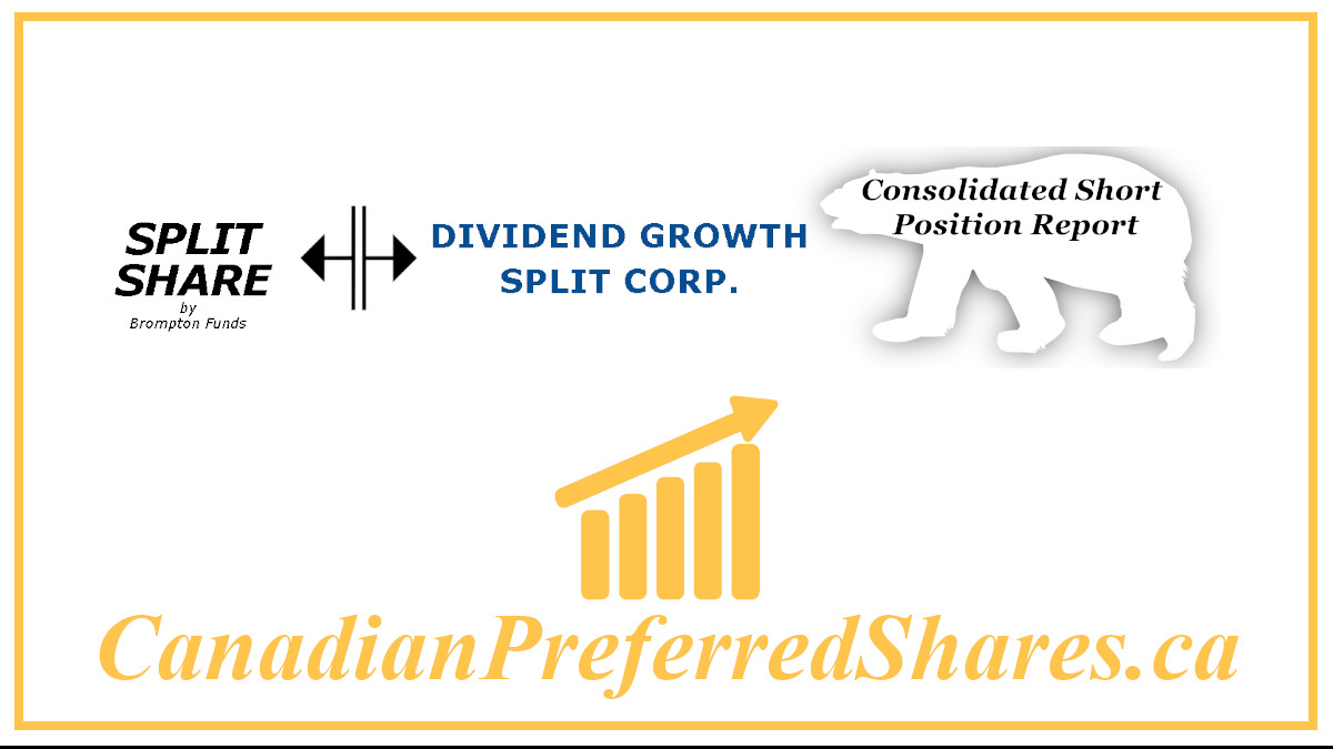 Dividend Growth Split Corp Preferreds Consolidated Short Position Report https://canadianpreferredshares.ca/rank-dividend-growth-split-corp-preferreds/dividend-growth-split-corp-preferreds-consolidated-short-position-report
