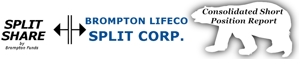 Brompton Lifeco Split Corp Preferreds Consolidated Short Position Report https://canadianpreferredshares.ca/rank-brompton-lifeco-split-corp-preferreds/brompton-lifeco-split-corp-preferreds-consolidated-short-position-report/