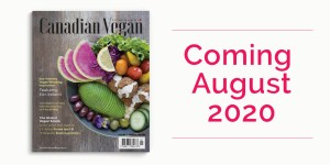 Canadian Vegan Magazine Issue 1 coming August 2020