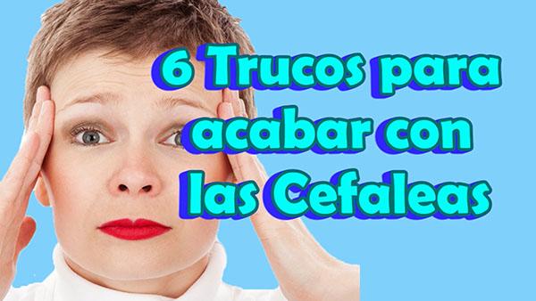 6 Remedios Caseros para el Dolor de Cabeza, Cefalea o Jaqueca sin recurrir a las aspirinas
