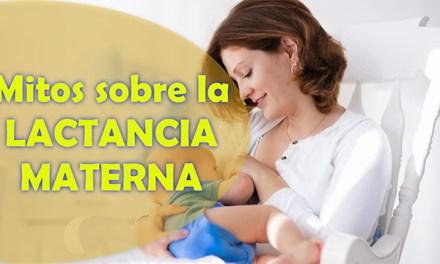Mitos y Realidades sobre la Lactancia Materna o Mitos de la Leche Materna