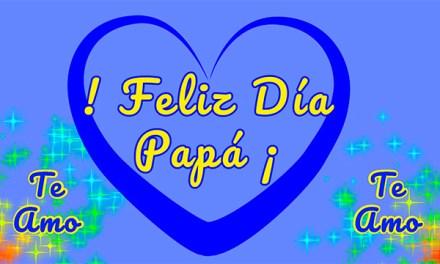 Papá Feliz día del Padre te quiero 🌹 te amo 🌹 Dios te bendiga siempre