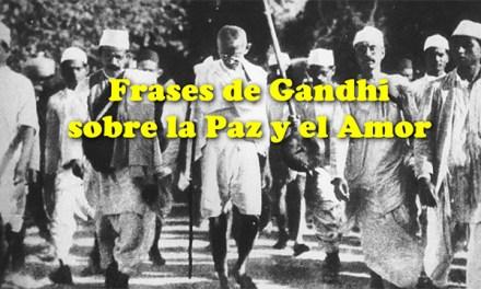 Frases de Mahatma Gandhi sobre la Paz y el Amor