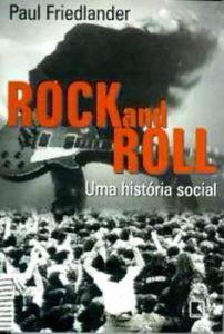 """Livro: """"ROCK and ROLL – Uma história social"""""""