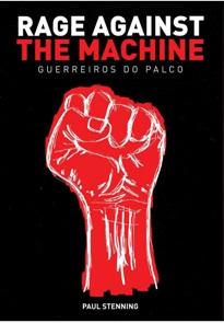 """Livro: """"Rage Against The Machine – Guerreiros do Palco"""""""