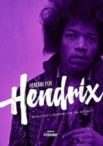 "Livro: ""Hendrix por Hendrix: entrevistas e encontros com Jimi Hendrix"""