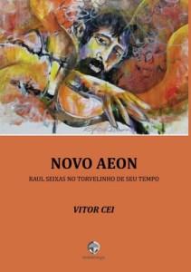 """Livro: """"Novo Aeon, Raul Seixas no torvelinho de seu tempo"""""""