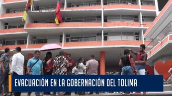 EVACUACIÓN EN LA GOBERNACIÓN DEL TOLIMA