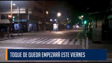 TOQUE DE QUEDA EMPEZARÁ ESTE VIERNES