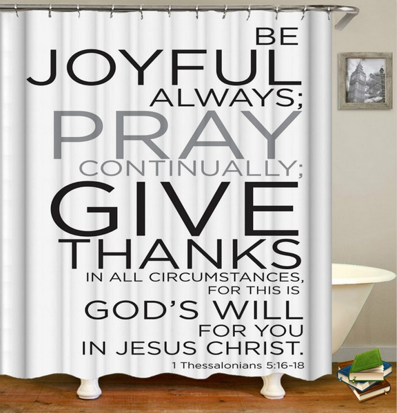 shower curtain christian bible verses scripture quotes thessalonians be joyful alaways pray give thanks wish