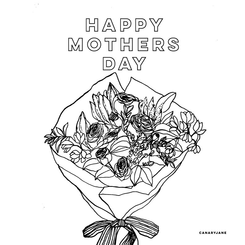 Happy Mothers Day Coloring Page Canary Jane