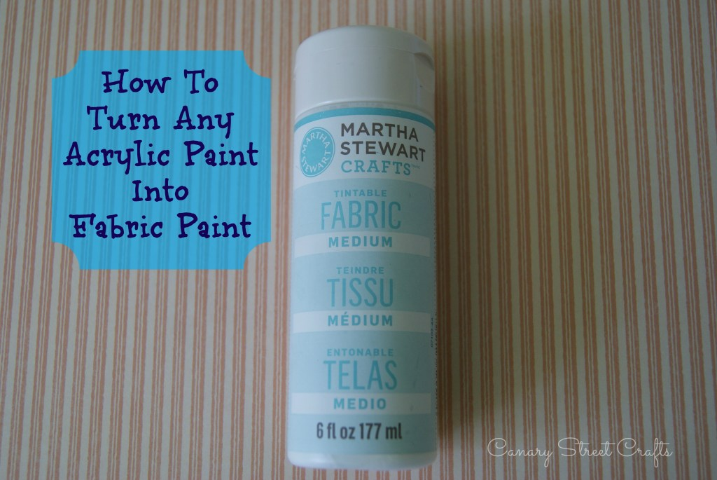 How to turn acrylic paint into fabric paint - Canary Street Crafts