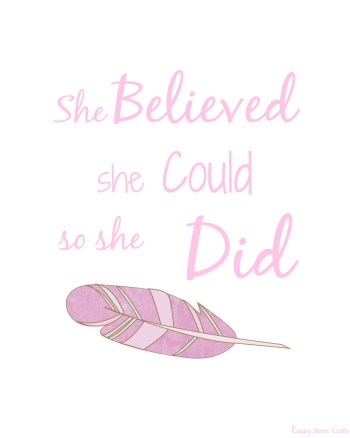Free Printable: She Believed She Could So She Did {Canary Street Crafts}