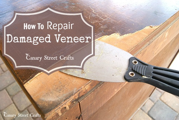 How To Repair Damaged Veneer Canary Street Crafts