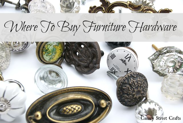 Our master list of places to buy furniture hardware and knobs. {Canary Street Crafts}
