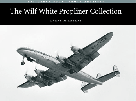The world famous TCA Super Connie CF-TGE, soon to be on display at the Museum of Flight, is featured on the cover of The Wilf White Propliner Collection. Order info: see