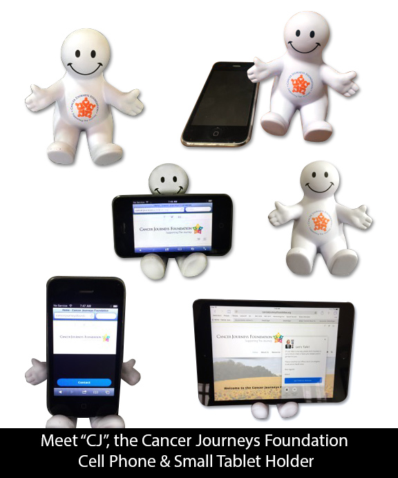 """CJ"" the Cancer Journeys Foundation Cell Phone & Small Tablet Holder"