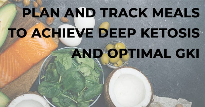 Plan and track meals to achieve deep ketosis and optimal GKI for therapeutic keto for cancer