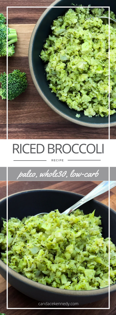 Riced Broccoli (and Stems!) | Paleo, Whole30, Low-carb | The Real Food Effect by Candace Kennedy, Holistic Nutritionist