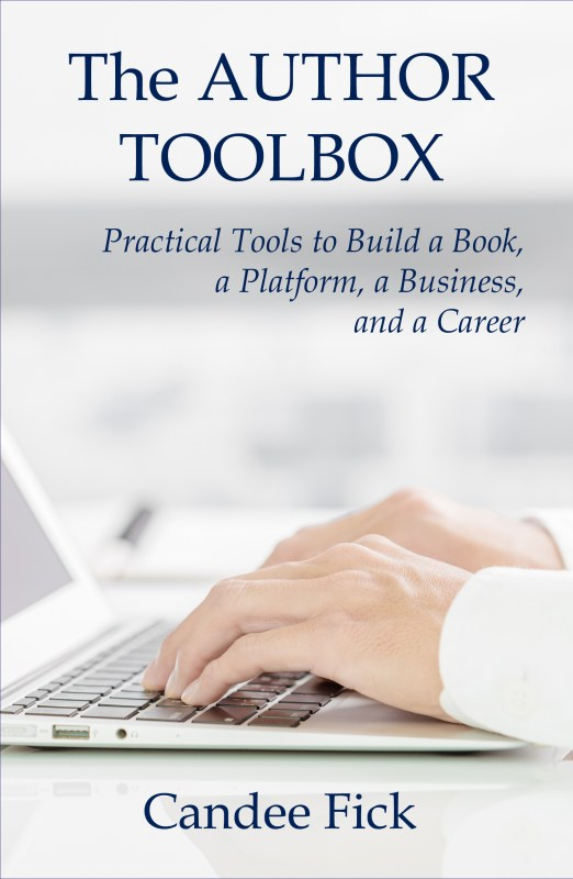 The Author Toolbox: Practical Tools to Build a Book, a Platform, a Business, and a Career