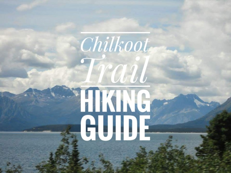 Chilkoot Trail Hiking Guide