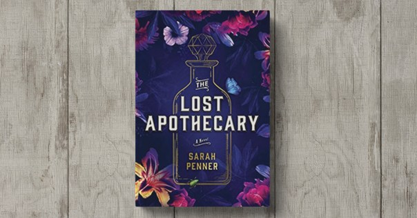 The Lost Apothecary by Sarah Penner - Book Review | Candice Jarrett