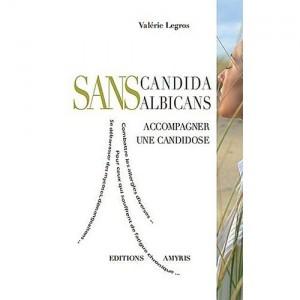 Couverture du livre de Valérie Legros : Sans Candida albicans