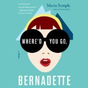 Friday Reads: Where'd You Go, Bernadette by Maria Semple