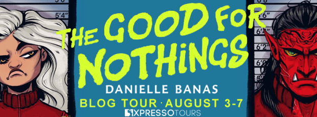 Review: The Good for Nothings by Danielle Banas