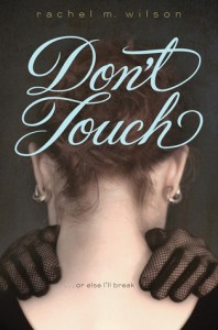Book cover for Don't Touch by Rachel M. Wilson.